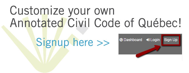 Customize your own Annotated Civil Code of Québec!