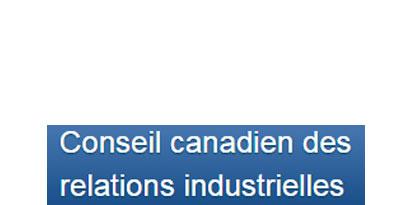 Decisia pour le Conseil canadien des relations industrielles